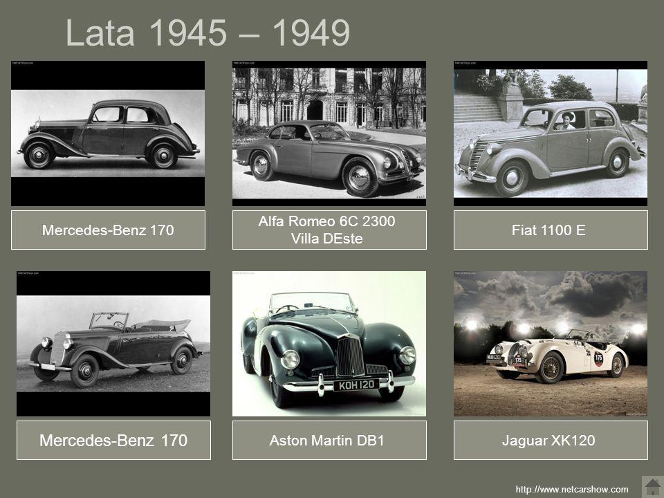 Lata 1945 – 1949 Mercedes-Benz 170 Alfa Romeo 6C 2300 Villa DEste Fiat 1100 E Jaguar XK120Aston Martin DB1 Mercedes-Benz 170 http://www.netcarshow.com