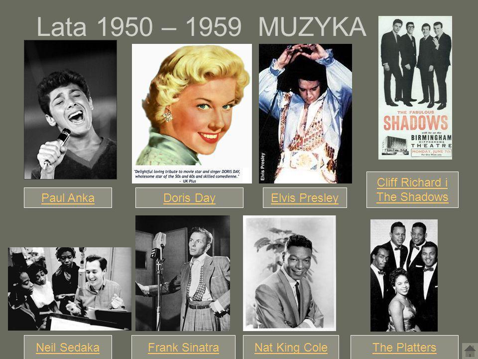 Lata 1950 – 1959 MUZYKA Elvis PresleyDoris DayPaul Anka Cliff Richard i The Shadows Neil SedakaFrank SinatraNat King ColeThe Platters
