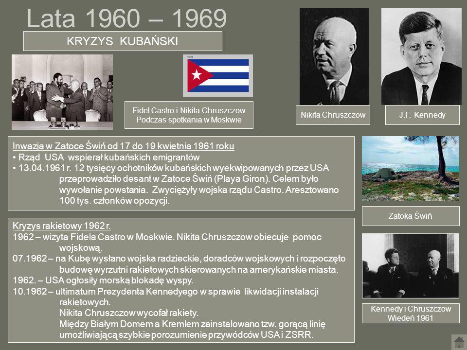 Inwazja w Zatoce Świń od 17 do 19 kwietnia 1961 roku Rząd USA wspierał kubańskich emigrantów 13.04.1961 r. 12 tysięcy ochotników kubańskich wyekwipowa
