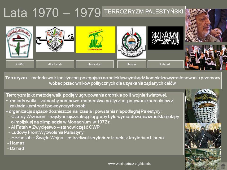 Lata 1970 – 1979 TERROZRYZM PALESTYŃSKI Terroryzm – metoda walki politycznej polegająca na selektywnym bądź kompleksowym stosowaniu przemocy wobec prz