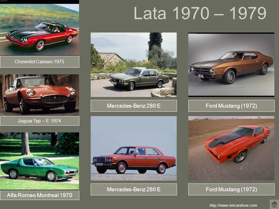 Jaguar Typ – E 1974 Alfa Romeo Montreal 1970 Chevrolet Camaro 1975 Lata 1970 – 1979 http://www.netcarshow.com Mercedes-Benz 280 E Ford Mustang (1972)