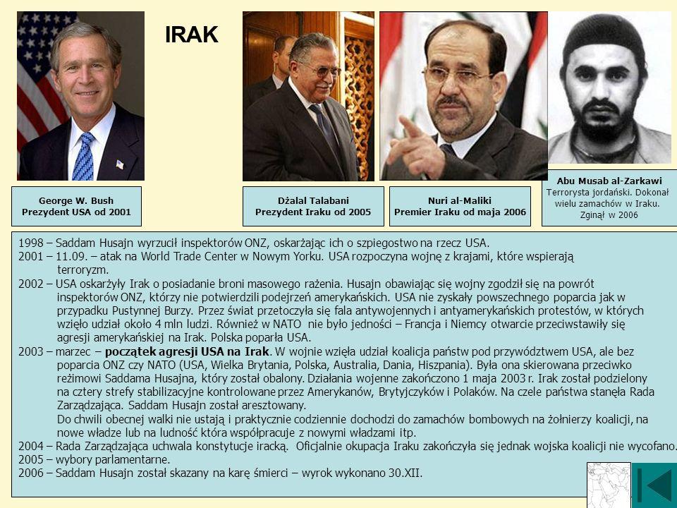 IRAK 1998 – Saddam Husajn wyrzucił inspektorów ONZ, oskarżając ich o szpiegostwo na rzecz USA. 2001 – 11.09. – atak na World Trade Center w Nowym York