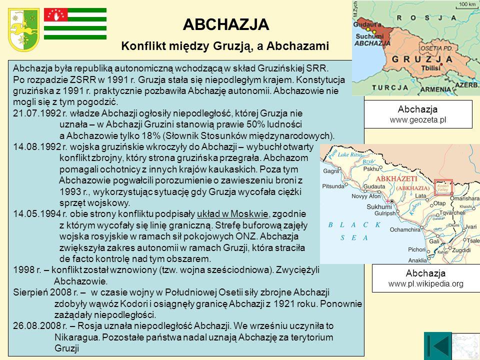 ABCHAZJA Abchazja www.geozeta.pl Abchazja była republiką autonomiczną wchodzącą w skład Gruzińskiej SRR. Po rozpadzie ZSRR w 1991 r. Gruzja stała się
