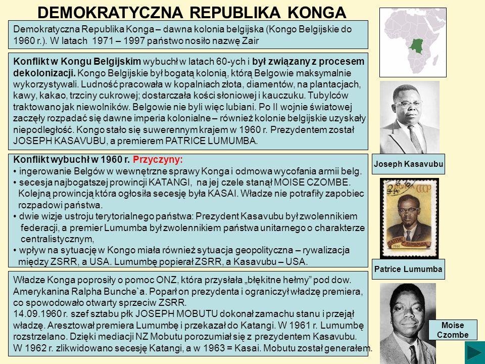 DEMOKRATYCZNA REPUBLIKA KONGA Demokratyczna Republika Konga – dawna kolonia belgijska (Kongo Belgijskie do 1960 r.). W latach 1971 – 1997 państwo nosi