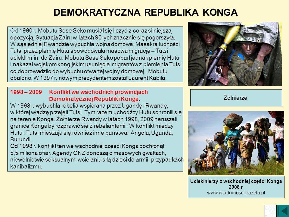 DEMOKRATYCZNA REPUBLIKA KONGA Uciekinierzy z wschodniej części Konga 2008 r. www.wiadomości.gazeta.pl Od 1990 r. Mobutu Sese Seko musiał się liczyć z