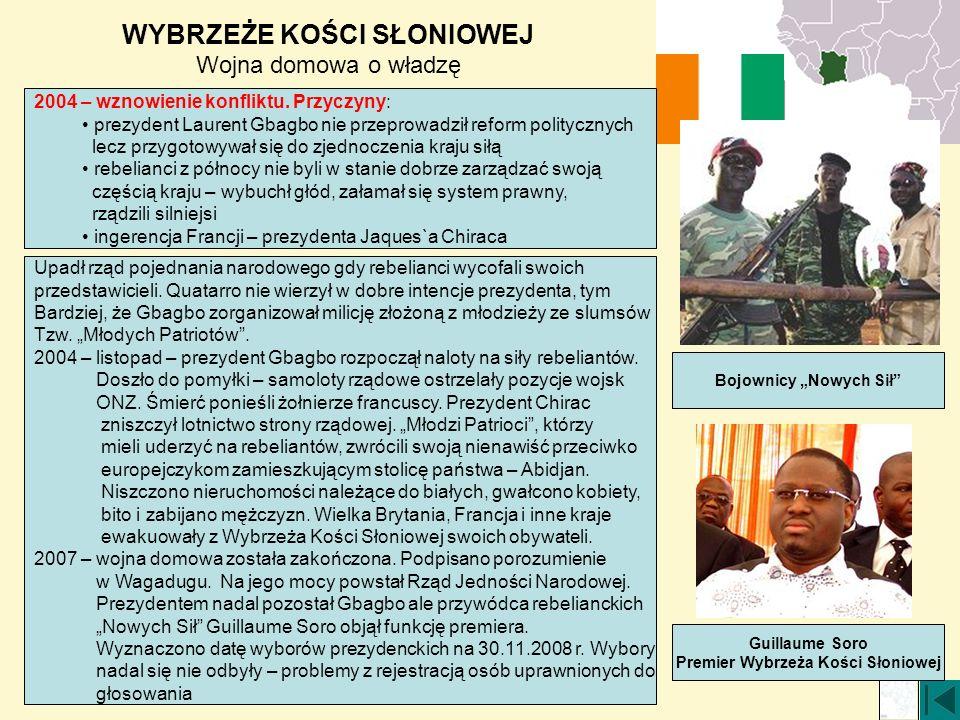 WYBRZEŻE KOŚCI SŁONIOWEJ Wojna domowa o władzę 2004 – wznowienie konfliktu. Przyczyny: prezydent Laurent Gbagbo nie przeprowadził reform politycznych
