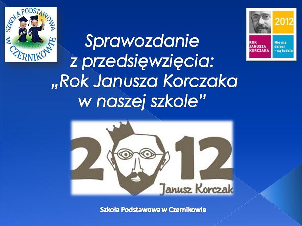 Cele - uczczenie Roku Janusza Korczaka, - połączenie różnorodnych działań środowiska szkolnego wokół sylwetki Janusza Korczaka, - przybliżenie uczniom postaci Janusza Korczaka, - rozbudzenie zainteresowania twórczością postaci oraz historią Polski w czasach, w których żył, - doskonalenie umiejętności zdobywania i przyswajania wiedzy, - kształcenie umiejętności ekspresyjnego wyrażania swoich myśli, emocji poprzez tworzenie prac plastycznych, - wdrażanie myśli pedagogicznych Janusza Korczaka w działania wychowawczo – edukacyjne szkoły, - kształtowanie umiejętności analizowania myśli i poglądów Korczaka w odniesieniu do uczniów i nauczycieli, - propagowanie ideologii korczakowskich wśród uczniów, rodziców i nauczycieli naszej szkoły, - wykorzystywanie źródeł wiedzy n/t ponadczasowych przesłań pedagogicznych przy tworzeniu zajęć edukacyjnych, - kształtowanie wizerunku szkoły poprzez naukę odpowiedzialności i tolerancji zgodnie z ideami Janusza Korczaka, - uwrażliwianie uczniów, nauczycieli i rodziców na zagrożenia współczesnego świata poprzez popularyzację i propagowanie myśli korczakowskich w środowisku, - przygotowanie uczniów do dokonywania wyborów życiowych, podejmowania decyzji i angażowania się w życie społeczne w trosce o siebie i innych, - wspólna radosna praca i zabawa.