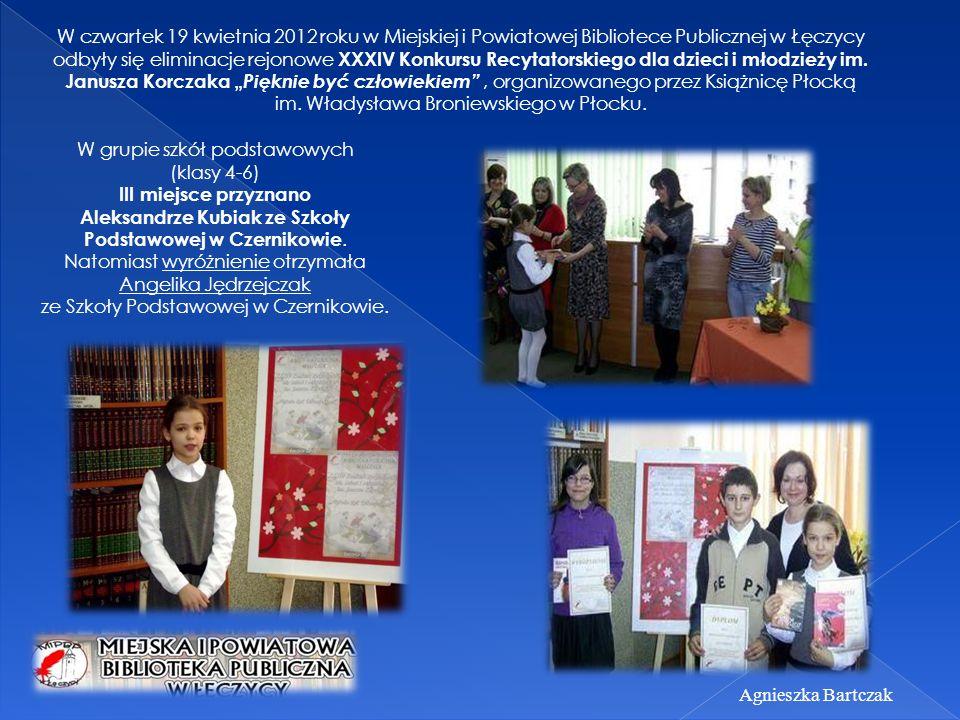 W czwartek 19 kwietnia 2012 roku w Miejskiej i Powiatowej Bibliotece Publicznej w Łęczycy odbyły się eliminacje rejonowe XXXIV Konkursu Recytatorskieg