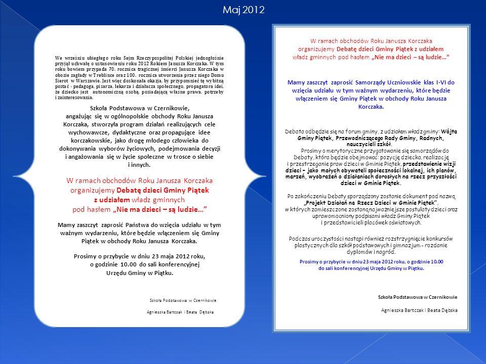 We wrześniu ubiegłego roku Sejm Rzeczypospolitej Polskiej jednogłośnie przyjął uchwałę o ustanowieniu roku 2012 Rokiem Janusza Korczaka. W tym roku bo