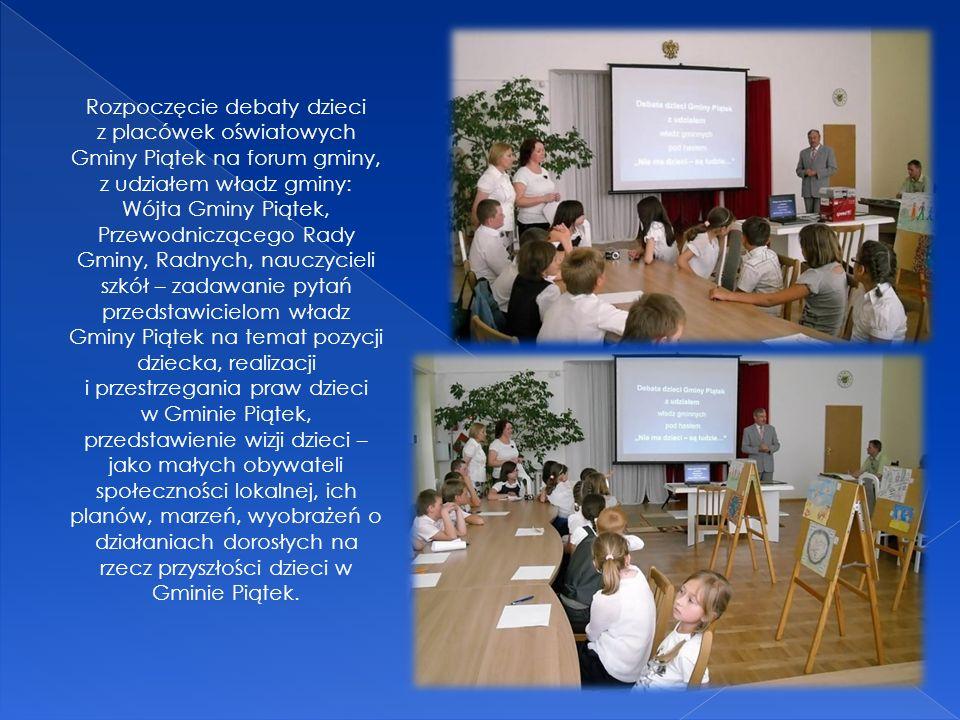 Rozpoczęcie debaty dzieci z placówek oświatowych Gminy Piątek na forum gminy, z udziałem władz gminy: Wójta Gminy Piątek, Przewodniczącego Rady Gminy,
