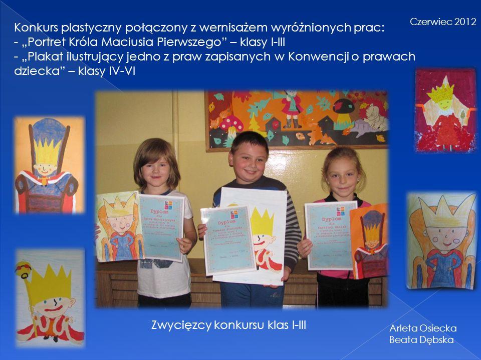 Konkurs plastyczny połączony z wernisażem wyróżnionych prac: - Portret Króla Maciusia Pierwszego – klasy I-III - Plakat ilustrujący jedno z praw zapis