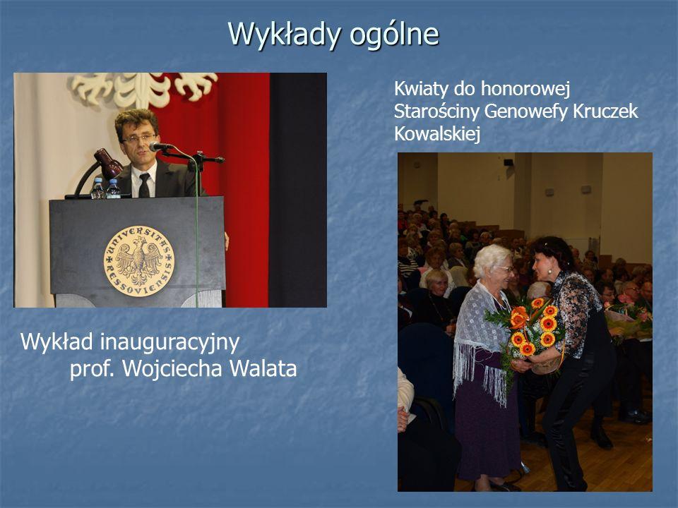 Wykłady ogólne Kwiaty do honorowej Starościny Genowefy Kruczek Kowalskiej Wykład inauguracyjny prof. Wojciecha Walata