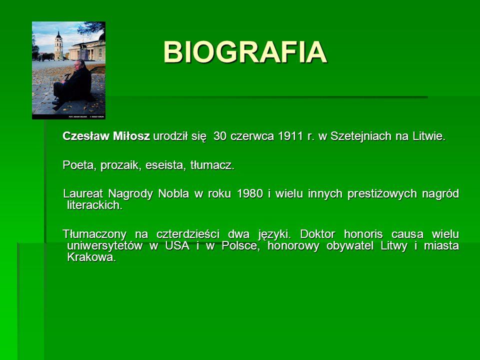 BIOGRAFIA Czesław Miłosz urodził się 30 czerwca 1911 r. w Szetejniach na Litwie. Czesław Miłosz urodził się 30 czerwca 1911 r. w Szetejniach na Litwie
