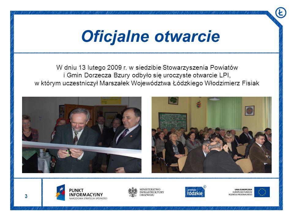 3 W dniu 13 lutego 2009 r. w siedzibie Stowarzyszenia Powiatów i Gmin Dorzecza Bzury odbyło się uroczyste otwarcie LPI, w którym uczestniczył Marszałe