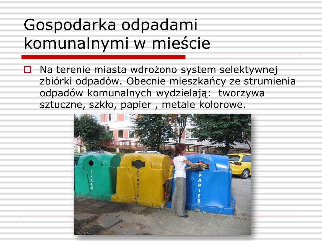 Gospodarka odpadami komunalnymi w mieście Na terenie miasta wdrożono system selektywnej zbiórki odpadów.