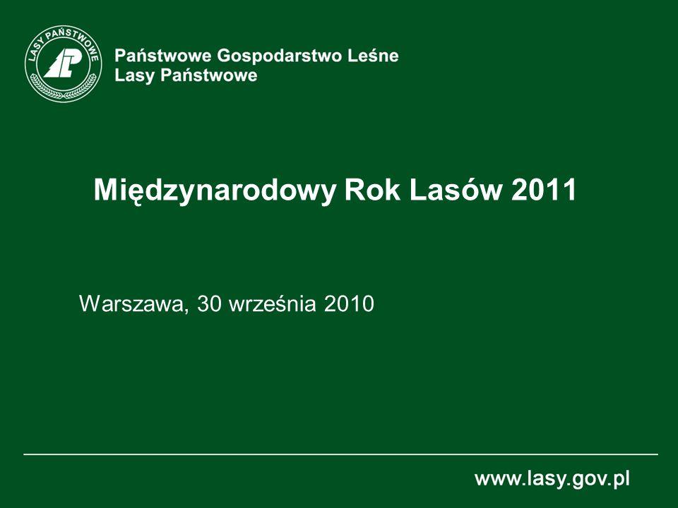 Międzynarodowy Rok Lasów 2011 Warszawa, 30 września 2010