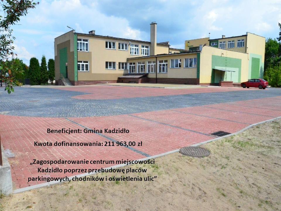 Beneficjent: Gmina Kadzidło Kwota dofinansowania: 211 963,00 zł Zagospodarowanie centrum miejscowości Kadzidło poprzez przebudowę placów parkingowych,