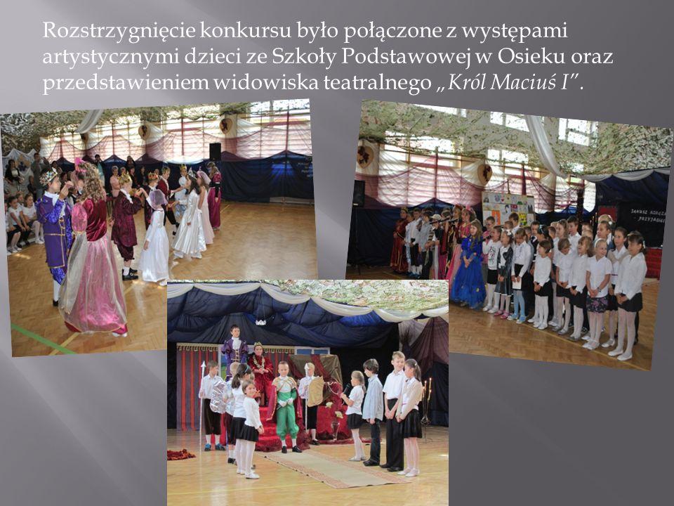 Rozstrzygnięcie konkursu było połączone z występami artystycznymi dzieci ze Szkoły Podstawowej w Osieku oraz przedstawieniem widowiska teatralnego Król Maciuś I.