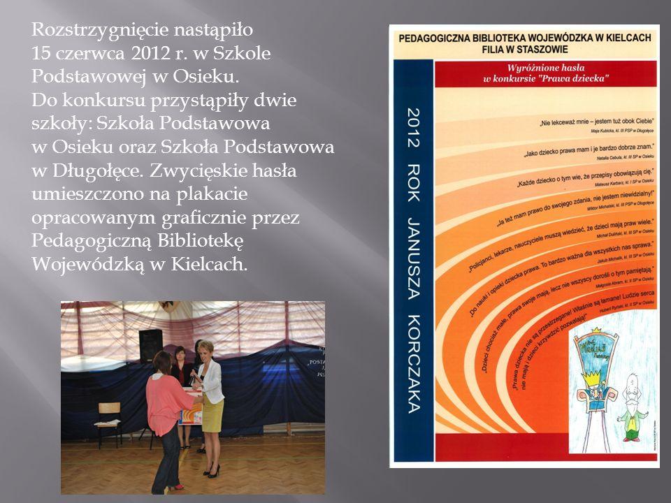 Rozstrzygnięcie nastąpiło 15 czerwca 2012 r.w Szkole Podstawowej w Osieku.