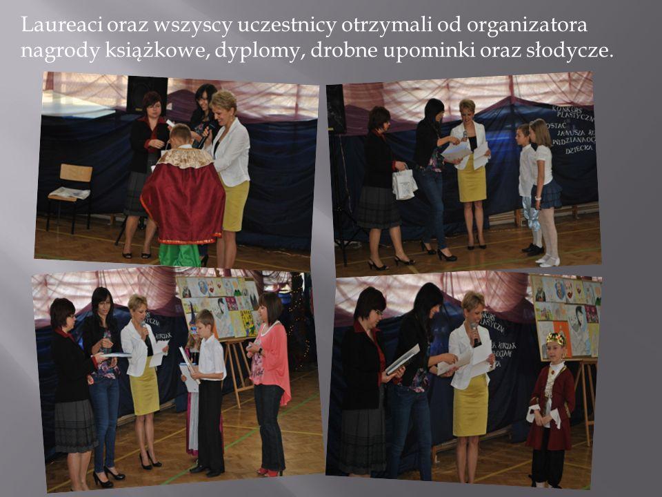 Laureaci oraz wszyscy uczestnicy otrzymali od organizatora nagrody książkowe, dyplomy, drobne upominki oraz słodycze.