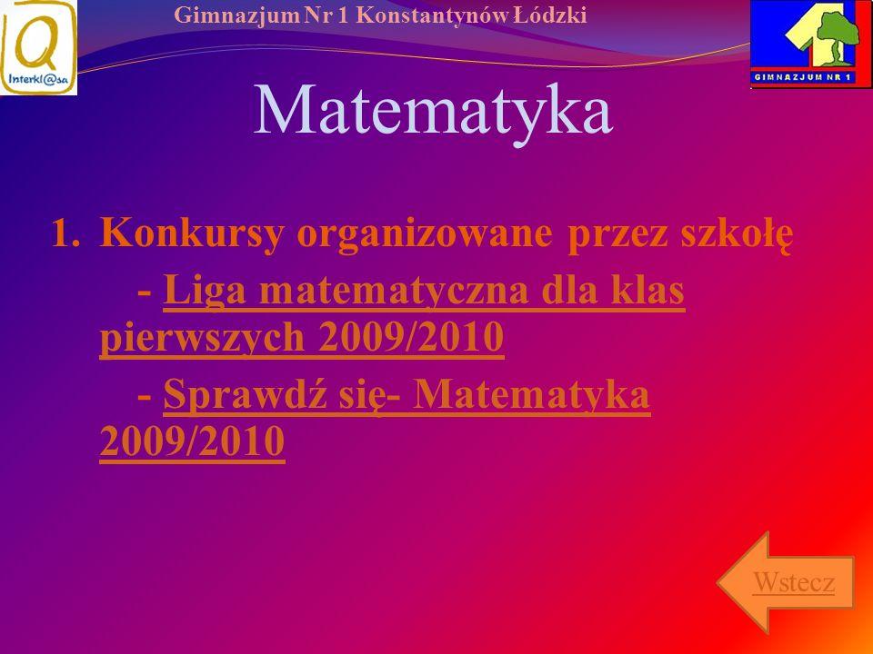 Gimnazjum Nr 1 Konstantynów Łódzki Matematyka 1. Konkursy organizowane przez szkołę - Liga matematyczna dla klas pierwszych 2009/2010Liga matematyczna