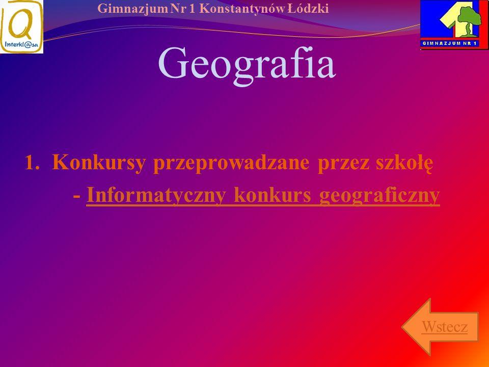 Gimnazjum Nr 1 Konstantynów Łódzki Geografia 1. Konkursy przeprowadzane przez szkołę - Informatyczny konkurs geograficznyInformatyczny konkurs geograf