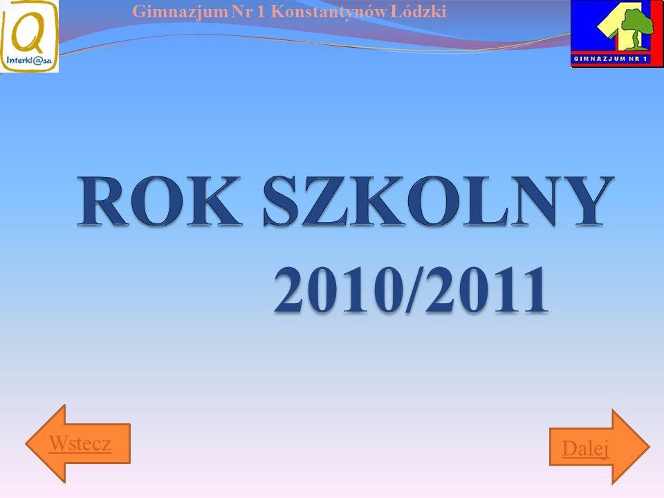 Gimnazjum Nr 1 Konstantynów Łódzki 2010/2011 Wstecz Dalej