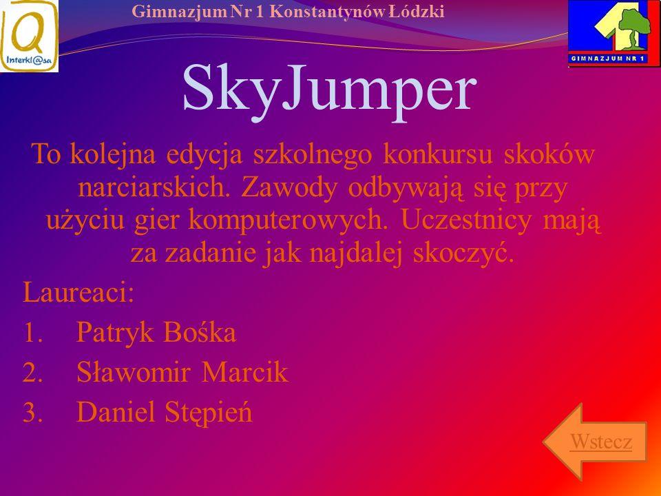 Gimnazjum Nr 1 Konstantynów Łódzki SkyJumper To kolejna edycja szkolnego konkursu skoków narciarskich. Zawody odbywają się przy użyciu gier komputerow