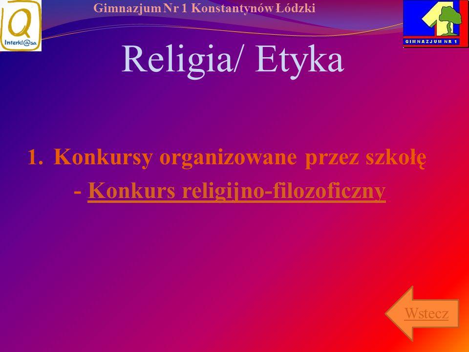Gimnazjum Nr 1 Konstantynów Łódzki Religia/ Etyka 1. Konkursy organizowane przez szkołę - Konkurs religijno-filozoficznyKonkurs religijno-filozoficzny