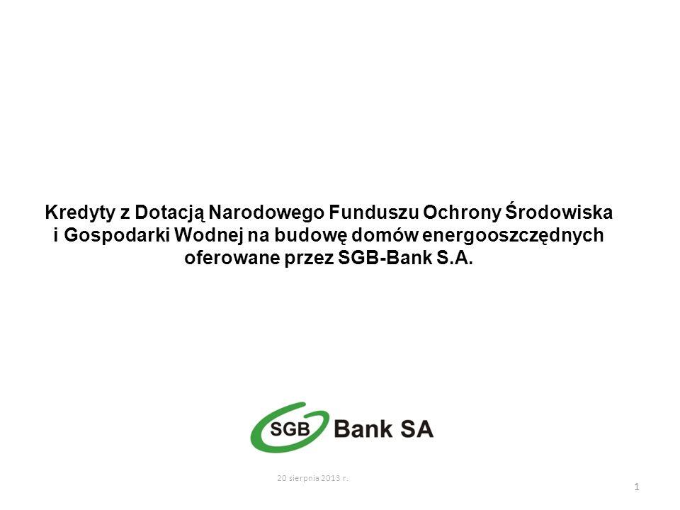 Kredyty z Dotacją Narodowego Funduszu Ochrony Środowiska i Gospodarki Wodnej na budowę domów energooszczędnych oferowane przez SGB-Bank S.A.