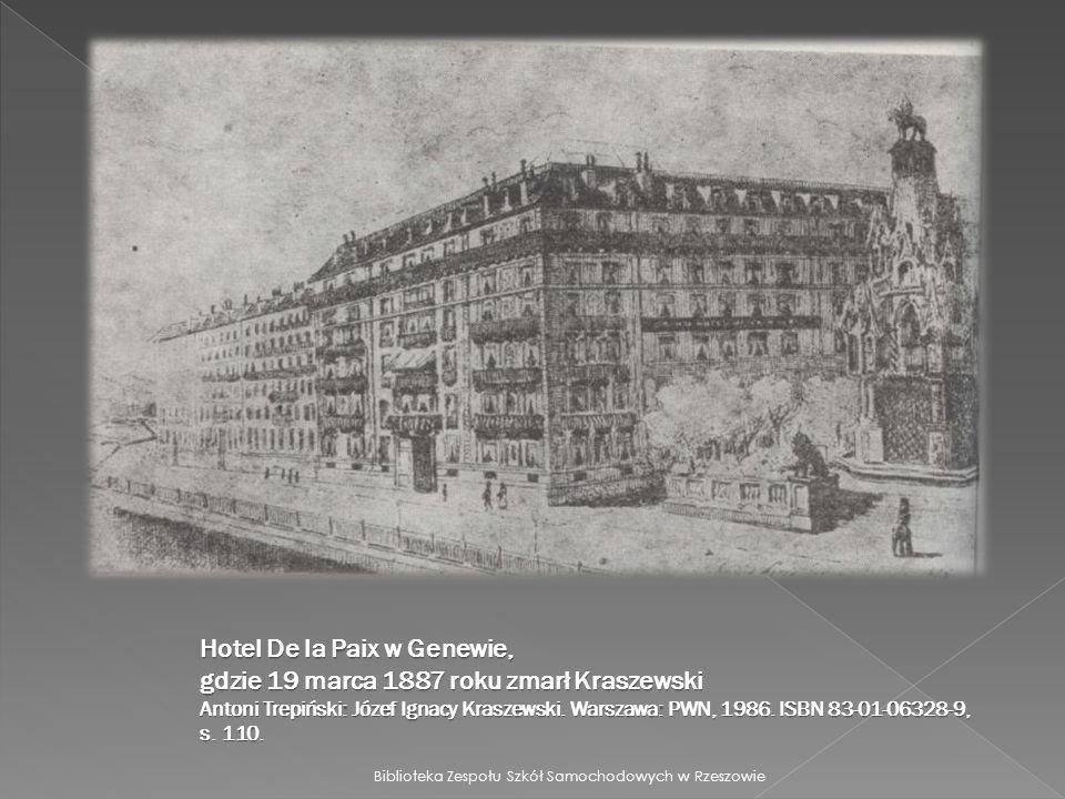 Hotel De la Paix w Genewie, gdzie 19 marca 1887 roku zmarł Kraszewski Antoni Trepiński: Józef Ignacy Kraszewski.