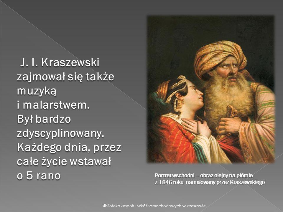 J.I. Kraszewski zajmował się także muzyką i malarstwem.