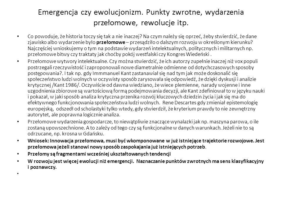Emergencja czy ewolucjonizm. Punkty zwrotne, wydarzenia przełomowe, rewolucje itp.