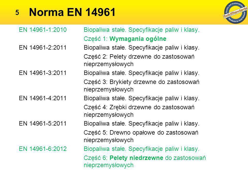 Norma EN 15234 6 EN 15234-1:2011 Biopaliwa stałe.Zapewnienie jakości paliwa.