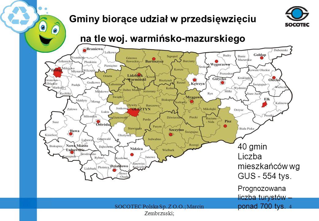 4 Gminy biorące udział w przedsięwzięciu na tle woj. warmińsko-mazurskiego 40 gmin Liczba mieszkańców wg GUS - 554 tys. Prognozowana liczba turystów –
