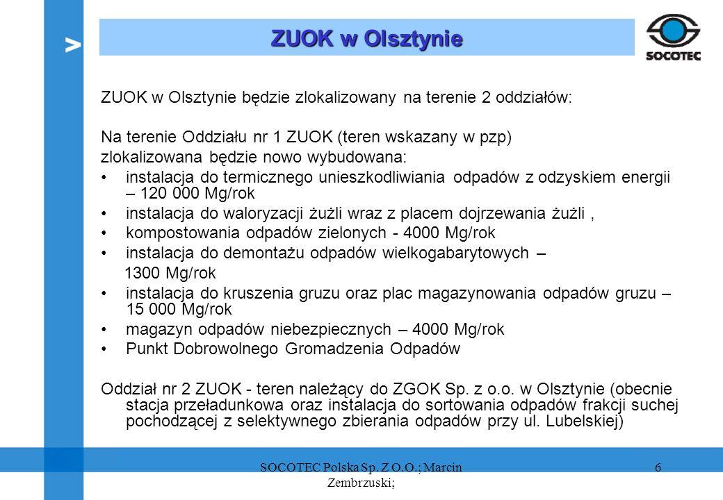6 ZUOK w Olsztynie ZUOK w Olsztynie będzie zlokalizowany na terenie 2 oddziałów: Na terenie Oddziału nr 1 ZUOK (teren wskazany w pzp) zlokalizowana bę