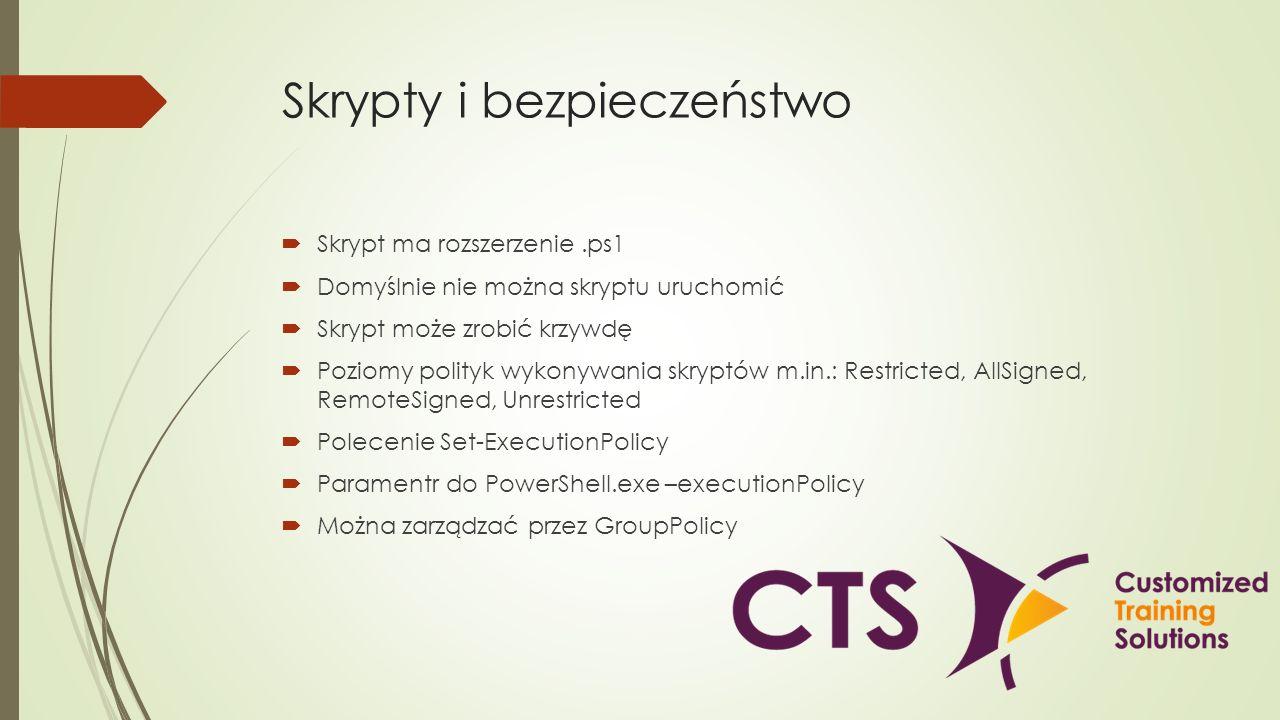 Skrypty i bezpieczeństwo Skrypt ma rozszerzenie.ps1 Domyślnie nie można skryptu uruchomić Skrypt może zrobić krzywdę Poziomy polityk wykonywania skryp