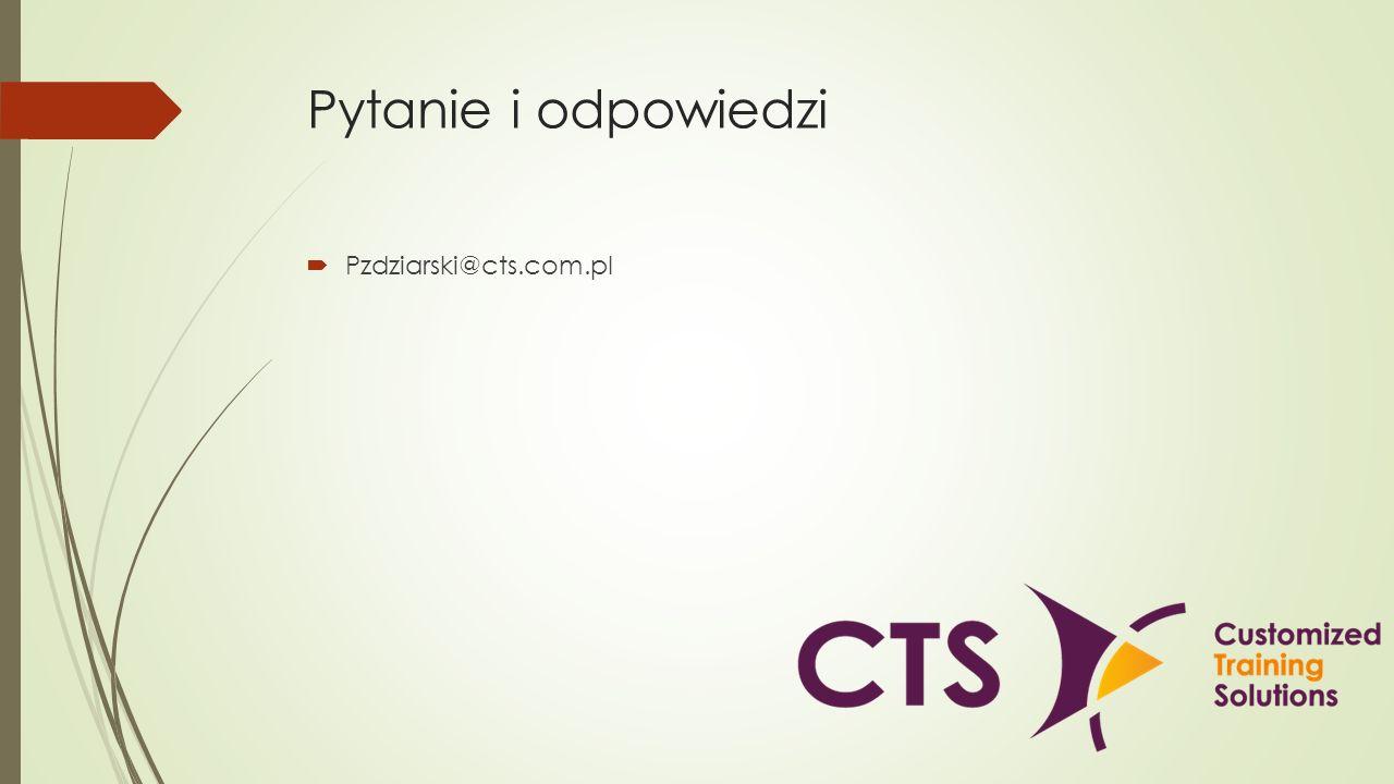 Pytanie i odpowiedzi Pzdziarski@cts.com.pl