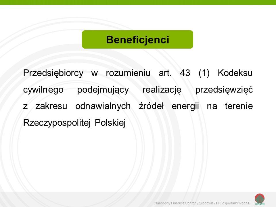 Narodowy Fundusz Ochrony Środowiska i Gospodarki Wodnej Przedsiębiorcy w rozumieniu art. 43 (1) Kodeksu cywilnego podejmujący realizację przedsięwzięć