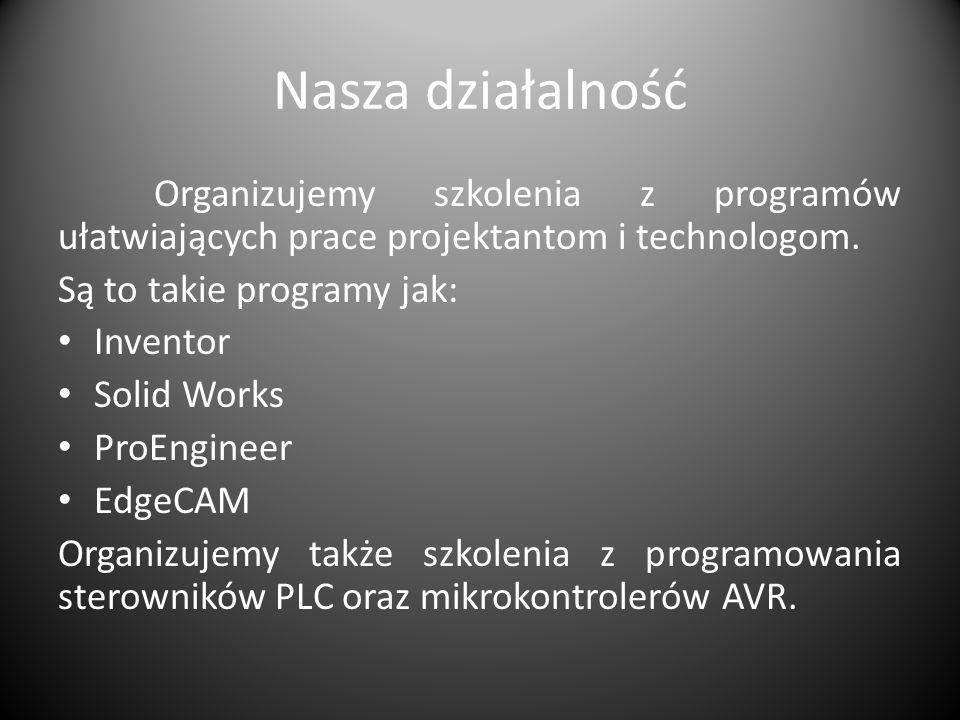 Nasza działalność Organizujemy szkolenia z programów ułatwiających prace projektantom i technologom. Są to takie programy jak: Inventor Solid Works Pr