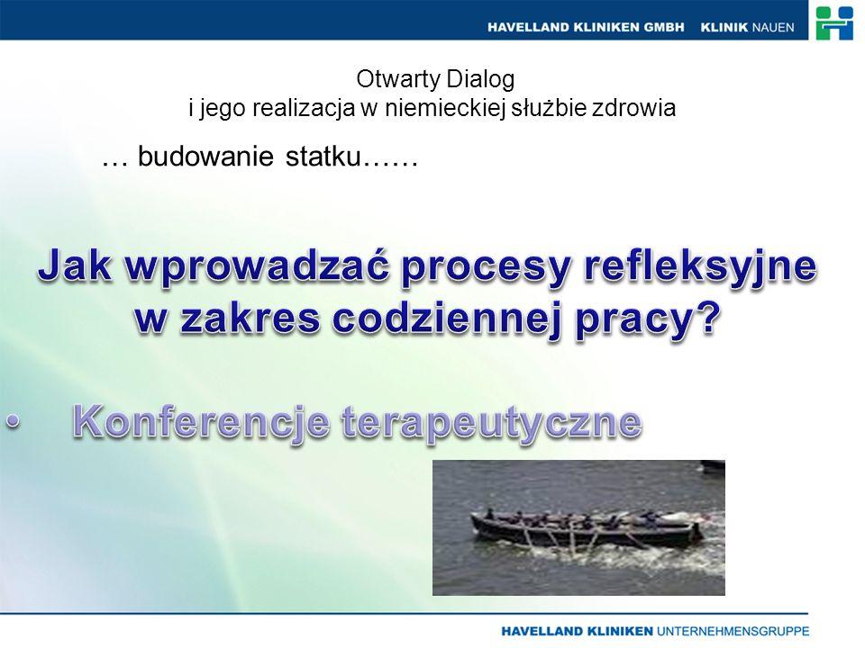 Otwarty Dialog i jego realizacja w niemieckiej służbie zdrowia … budowanie statku……