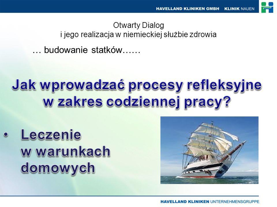 Otwarty Dialog i jego realizacja w niemieckiej służbie zdrowia … budowanie statków……