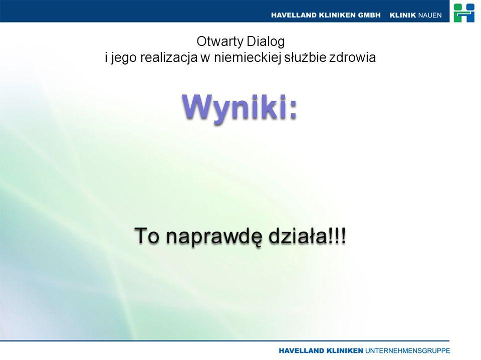 Otwarty Dialog i jego realizacja w niemieckiej służbie zdrowia Wyniki: To naprawdę działa!!!