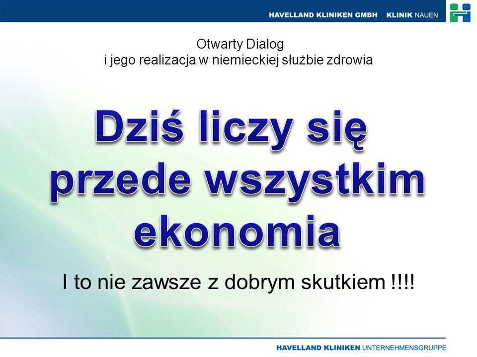 Otwarty Dialog i jego realizacja w niemieckiej służbie zdrowia I to nie zawsze z dobrym skutkiem !!!!