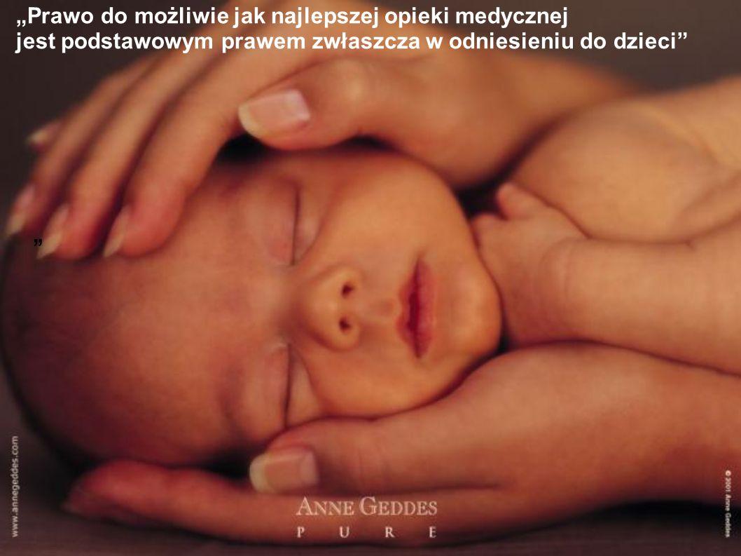 Prawo do możliwie jak najlepszej opieki medycznej jest podstawowym prawem zwłaszcza w odniesieniu do dzieci