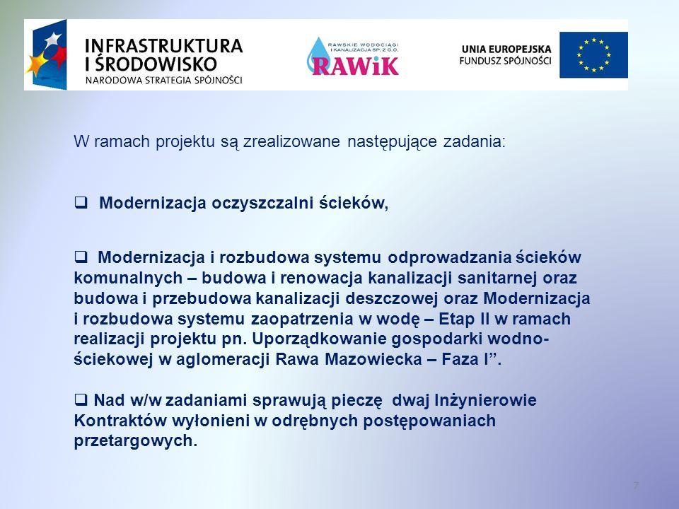 W ramach projektu są zrealizowane następujące zadania: Modernizacja oczyszczalni ścieków, Modernizacja i rozbudowa systemu odprowadzania ścieków komunalnych – budowa i renowacja kanalizacji sanitarnej oraz budowa i przebudowa kanalizacji deszczowej oraz Modernizacja i rozbudowa systemu zaopatrzenia w wodę – Etap II w ramach realizacji projektu pn.