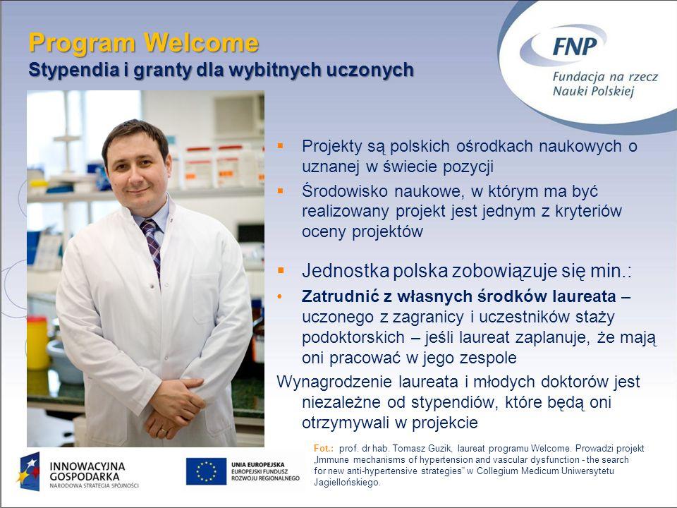 20 Program Welcome Stypendia i granty dla wybitnych uczonych Fot.: prof. dr hab. Tomasz Guzik, laureat programu Welcome. Prowadzi projektImmune mechan