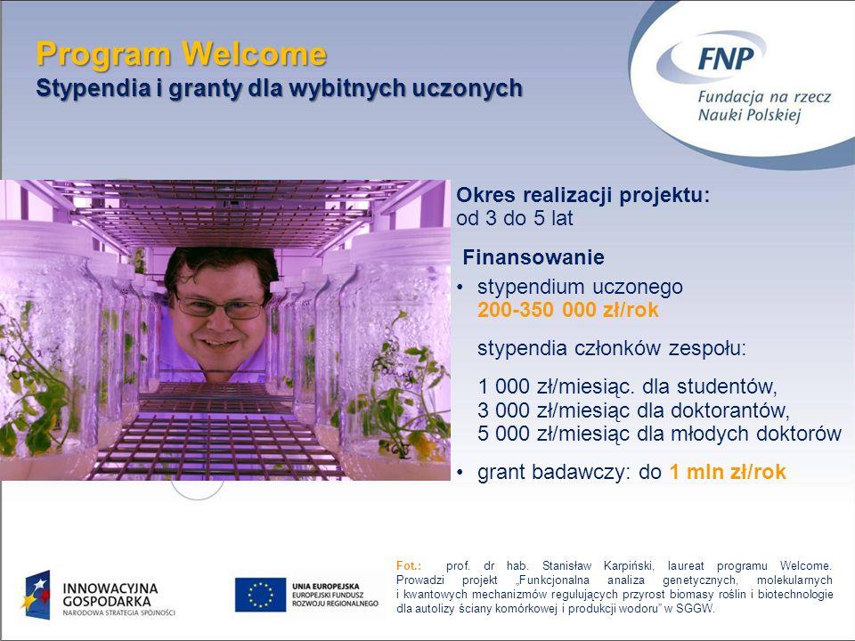 21 Program Welcome Stypendia i granty dla wybitnych uczonych Fot.: prof. dr hab. Stanisław Karpiński, laureat programu Welcome. Prowadzi projekt Funkc