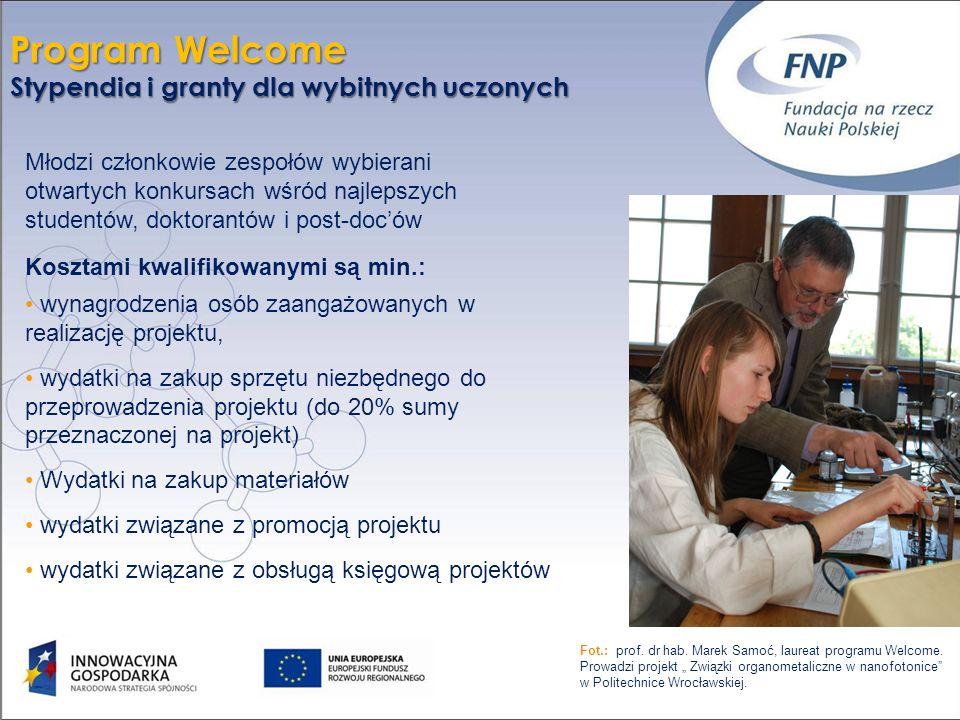 22 Program Welcome Stypendia i granty dla wybitnych uczonych Fot.: prof. dr hab. Marek Samoć, laureat programu Welcome. Prowadzi projekt Związki organ