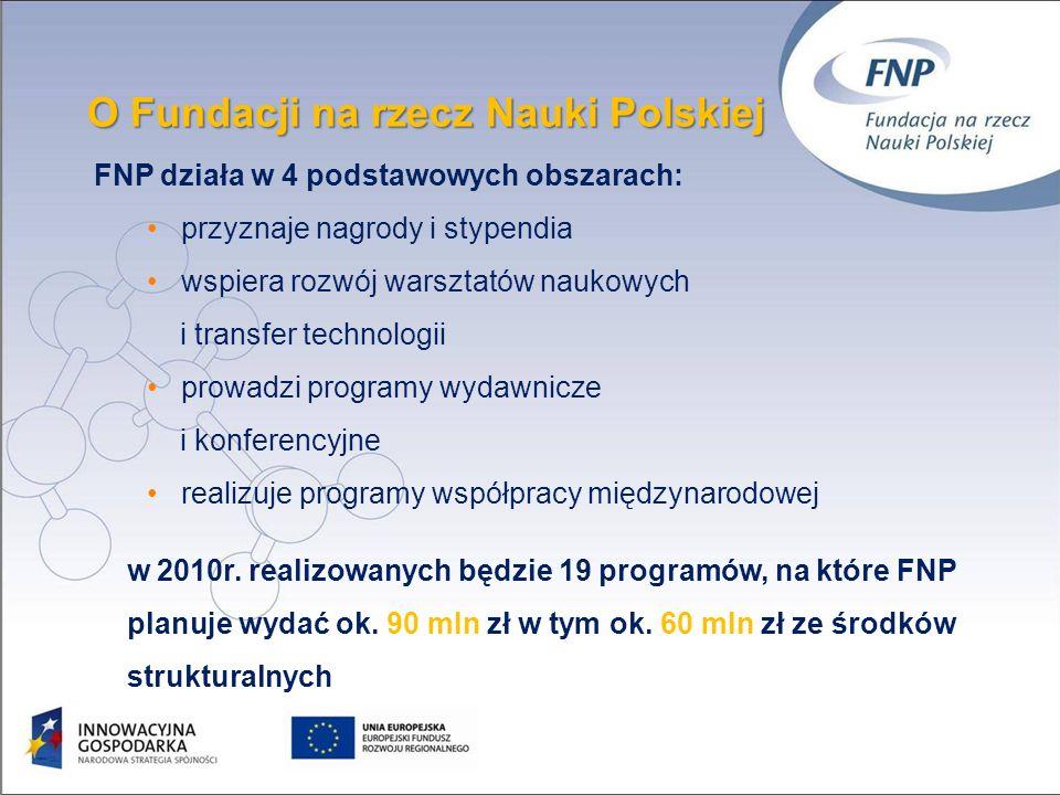 Zasady działania Fundacji konkursowe zasady przyznawania wsparcia otwarte konkursy we wszystkich programach niezależny system oceny wniosków peer review jest podstawowym i najważniejszych narzędziem oceny każdego zgłoszonego do Fundacji wniosku przejrzystość poddawanie się co roku zewnętrznemu audytowi finansowemu i publikowanie co roku raportów zarówno finansowych jak i programowych kodeks Etyczny Fundacji obejmuje władze i pracowników FNP, wprowadzony w 2006 r.